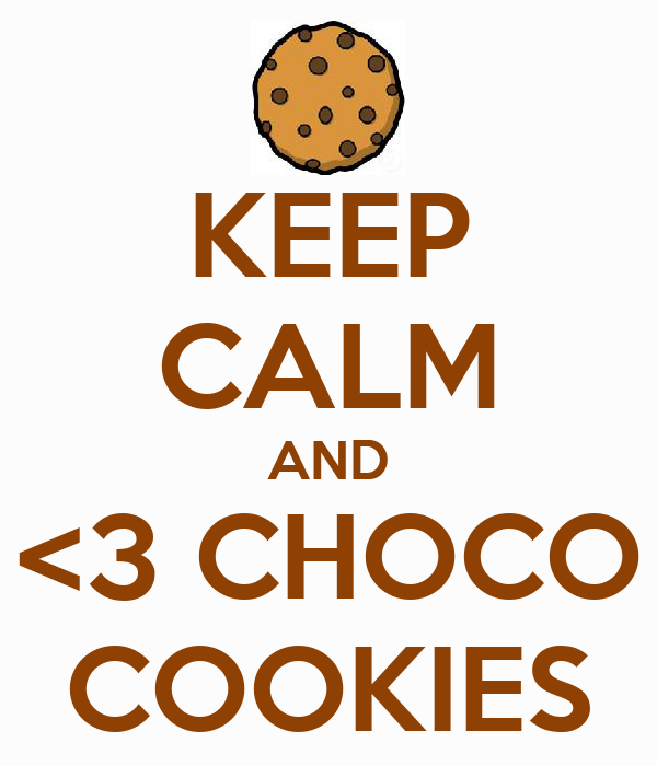 KEEP CALM AND <3 CHOCO COOKIES