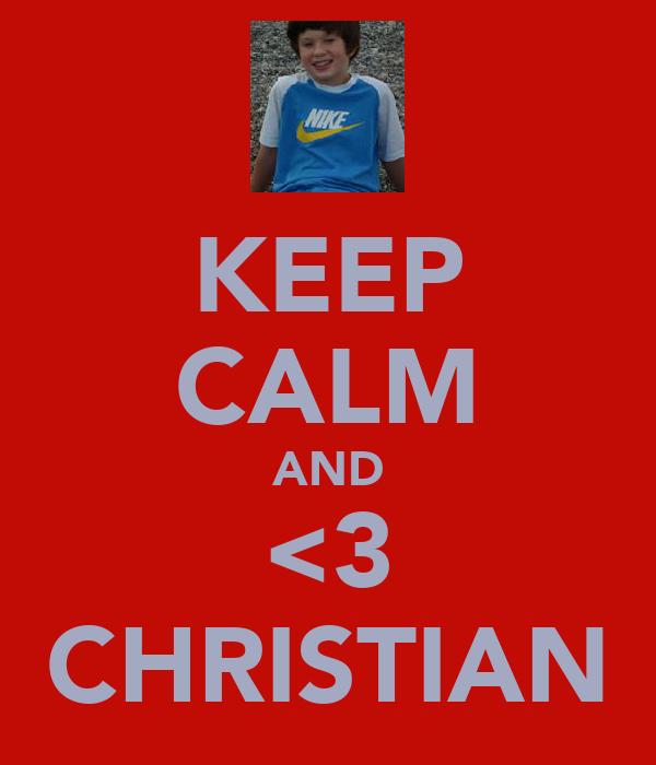 KEEP CALM AND <3 CHRISTIAN