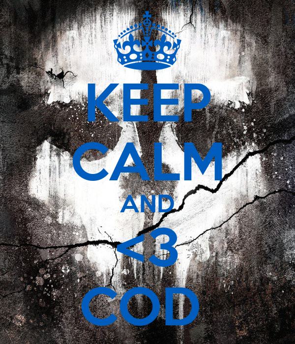 KEEP CALM AND <3 COD
