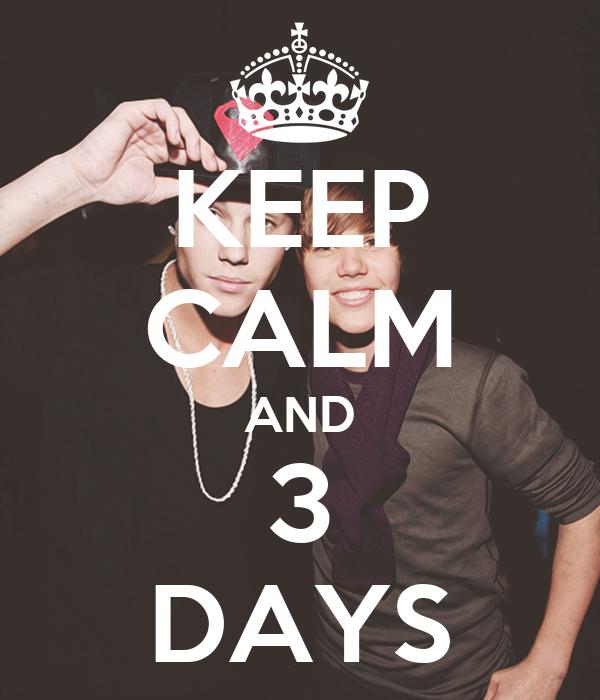 KEEP CALM AND 3 DAYS