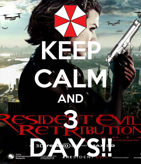 KEEP CALM AND 3 DAYS!!