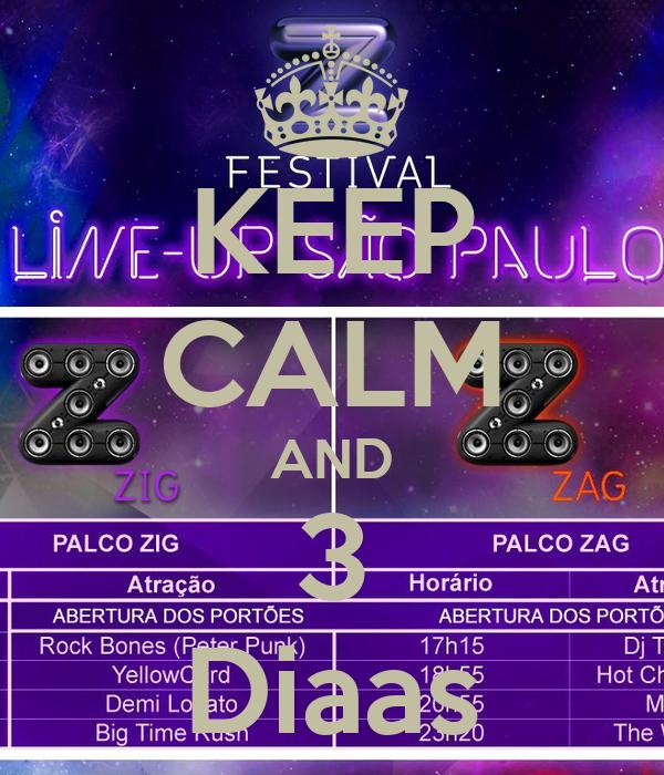KEEP CALM AND 3 Diaas
