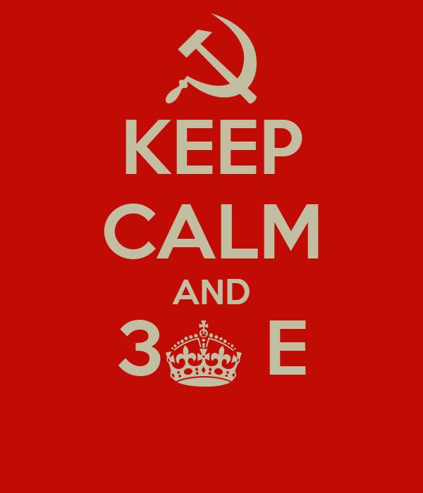 KEEP CALM AND 3^ E