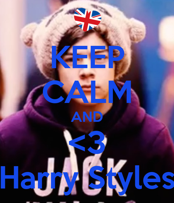 KEEP CALM AND <3 Harry Styles