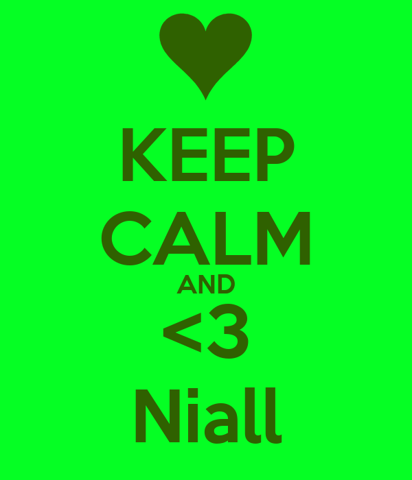KEEP CALM AND <3 Niall