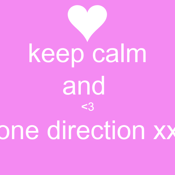 keep calm and  <3 one direction xx