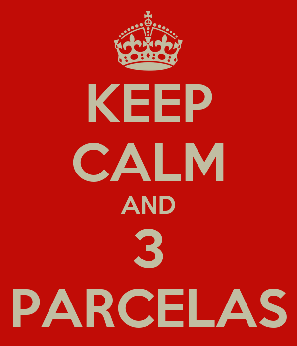 KEEP CALM AND 3 PARCELAS