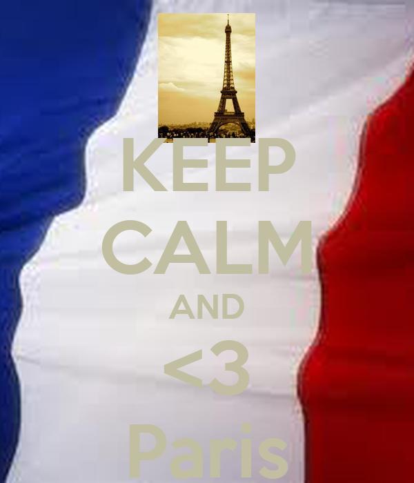 KEEP CALM AND <3 Paris
