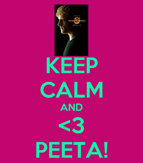KEEP CALM AND <3 PEETA!