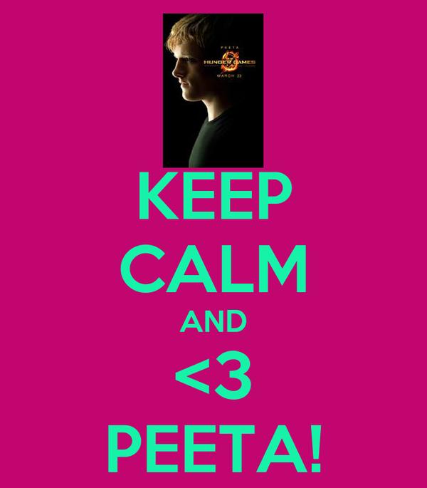 KEEP CALM AND <3 PEETA!