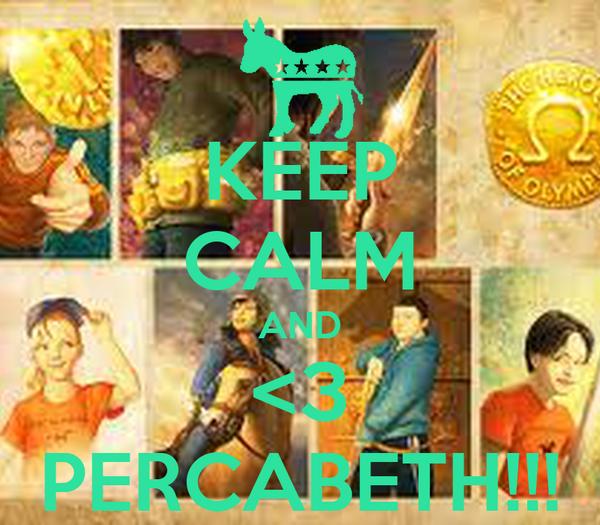 KEEP CALM AND <3 PERCABETH!!!