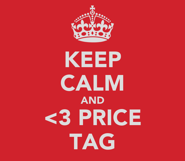 KEEP CALM AND <3 PRICE TAG