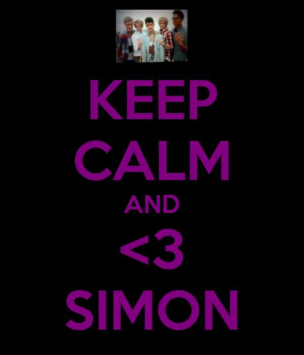 KEEP CALM AND <3 SIMON