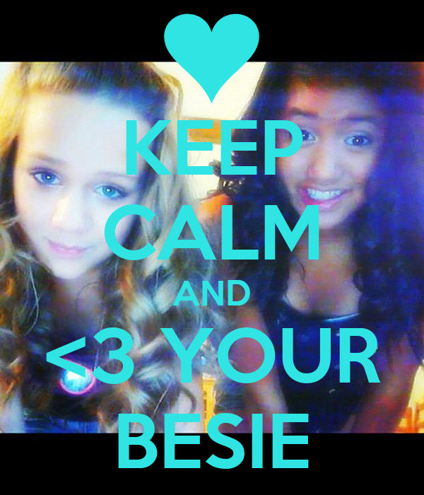 KEEP CALM AND <3 YOUR BESIE
