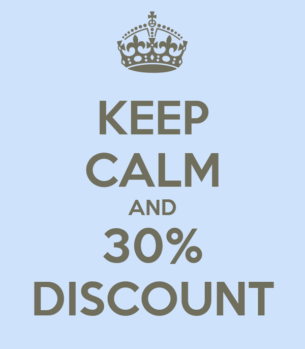 KEEP CALM AND 30% DISCOUNT