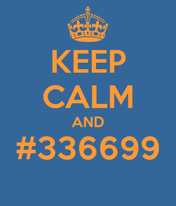 KEEP CALM AND #336699