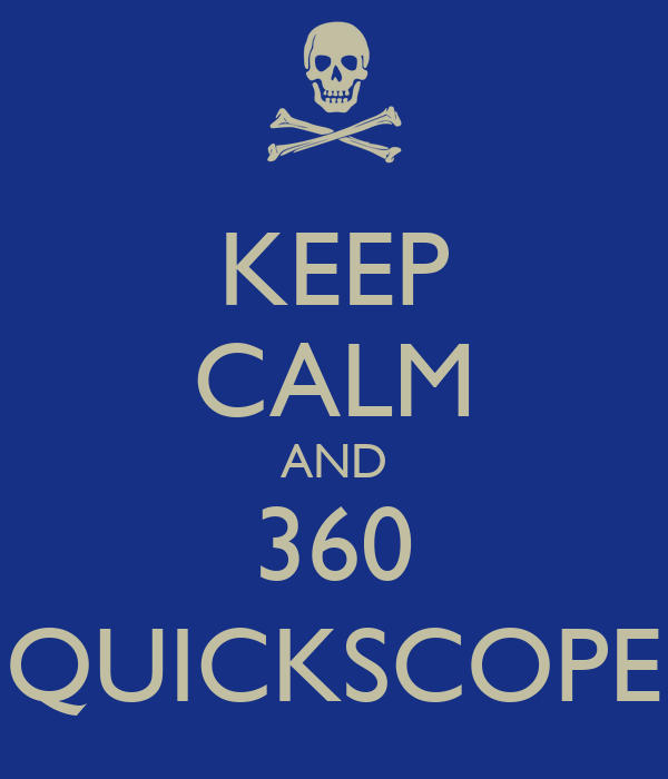 KEEP CALM AND 360 QUICKSCOPE