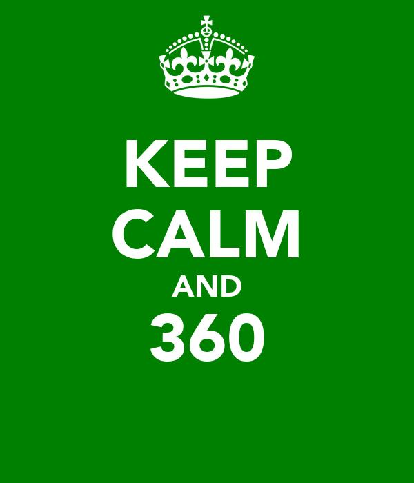 KEEP CALM AND 360