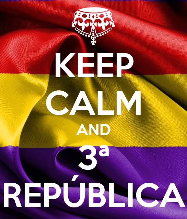 KEEP CALM AND 3ª REPÚBLICA