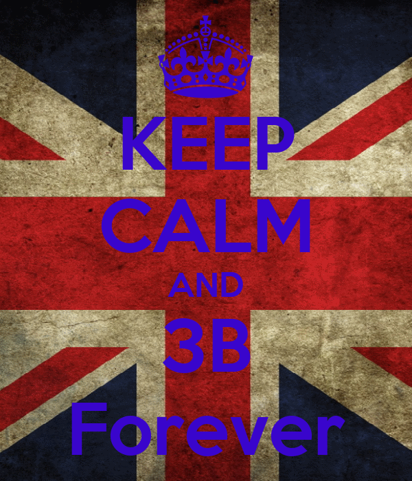 KEEP CALM AND 3B Forever