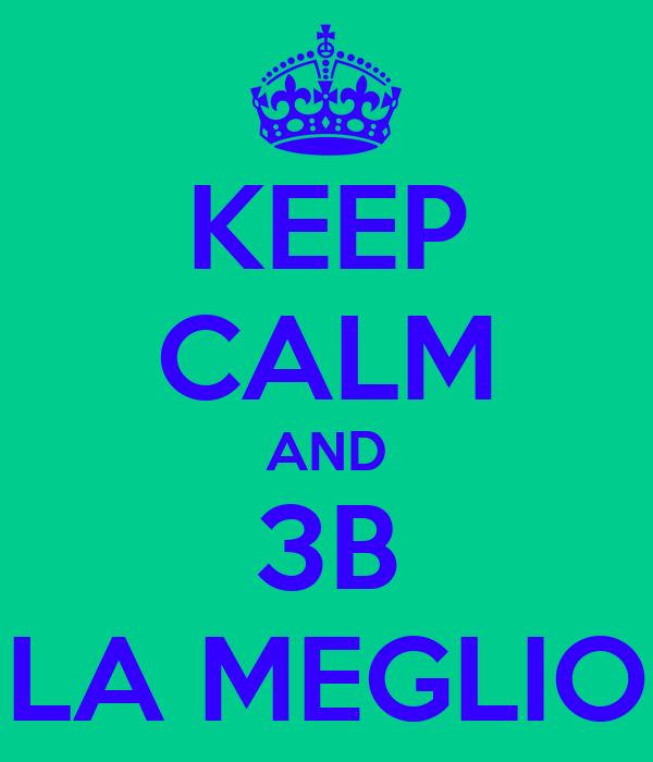 KEEP CALM AND 3B LA MEGLIO
