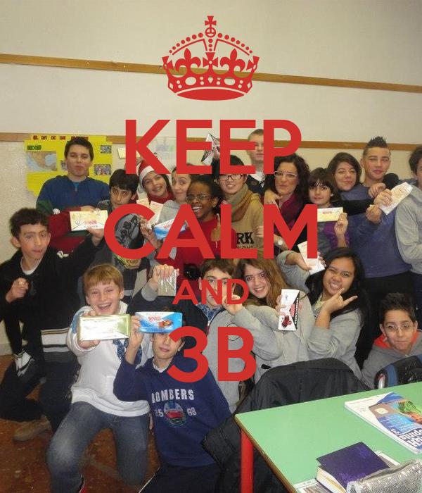 KEEP CALM AND 3B