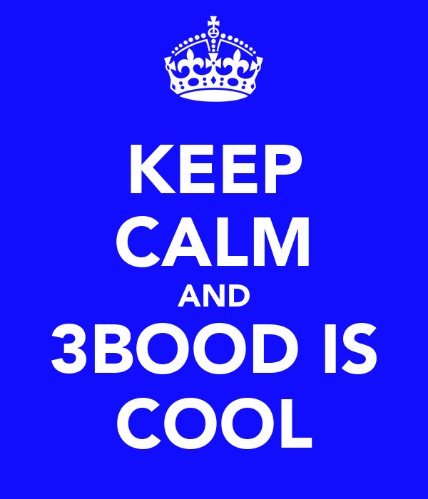 KEEP CALM AND 3BOOD IS COOL
