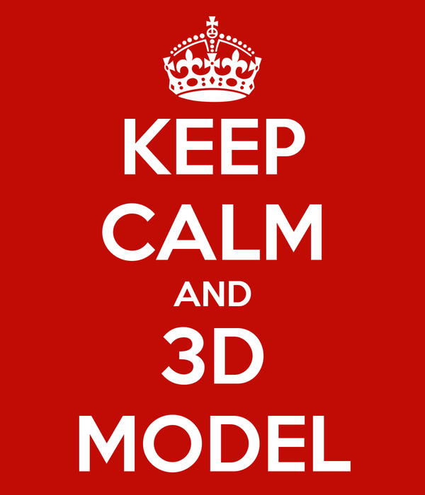 KEEP CALM AND 3D MODEL