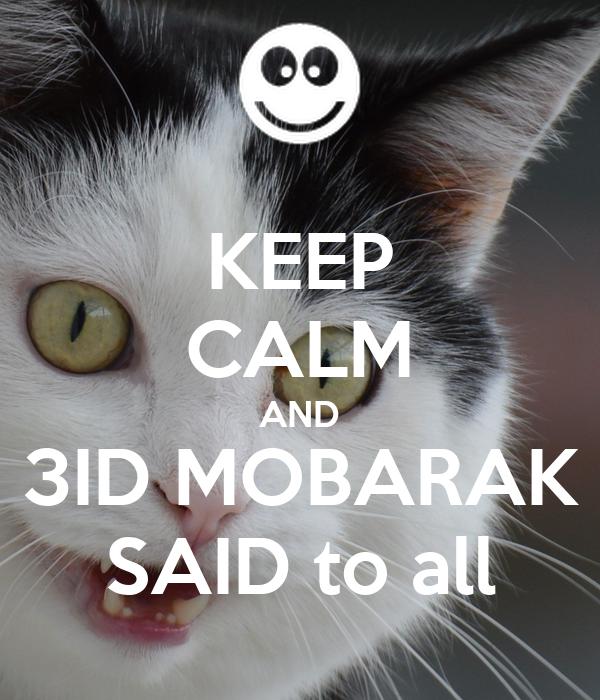 KEEP CALM AND 3ID MOBARAK SAID to all