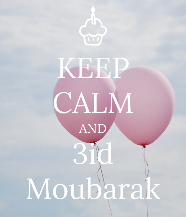 KEEP CALM AND 3id Moubarak