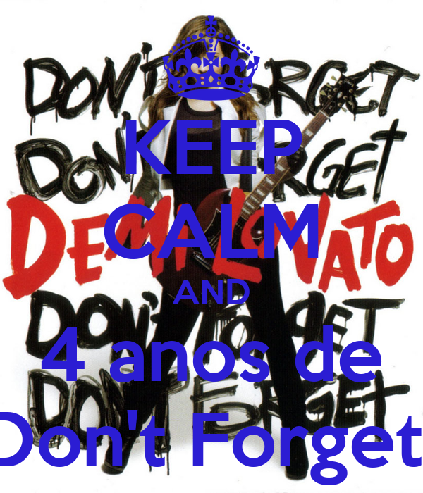 KEEP CALM AND 4 anos de Don't Forget