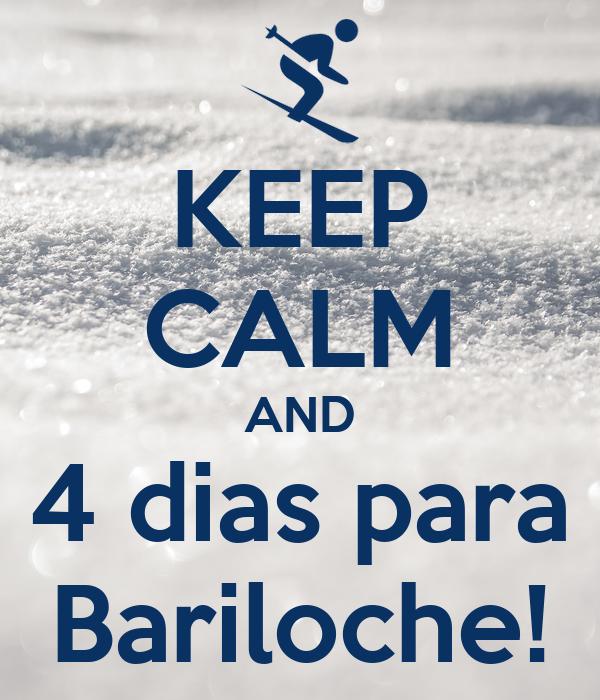 KEEP CALM AND 4 dias para Bariloche!