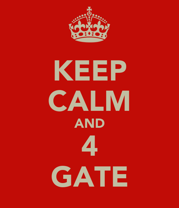 KEEP CALM AND 4 GATE