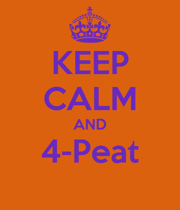KEEP CALM AND 4-Peat