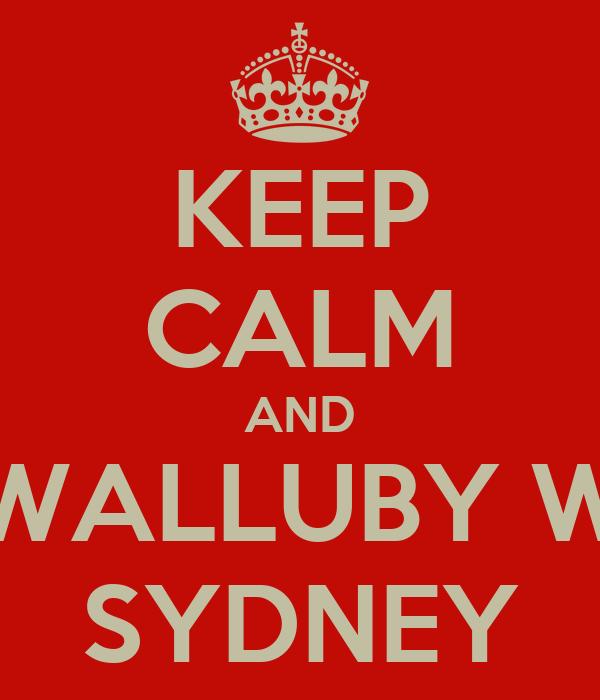 KEEP CALM AND 42 WALLUBY WAY SYDNEY