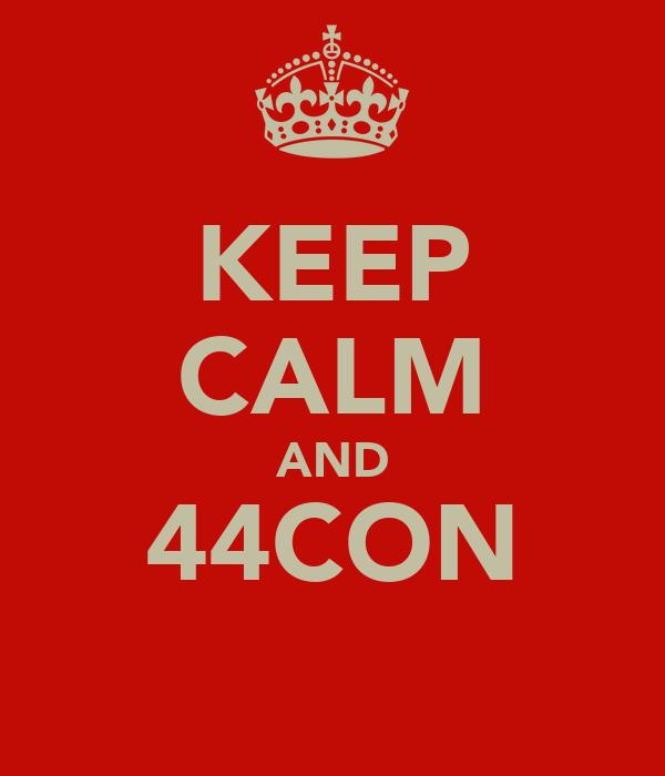 KEEP CALM AND 44CON