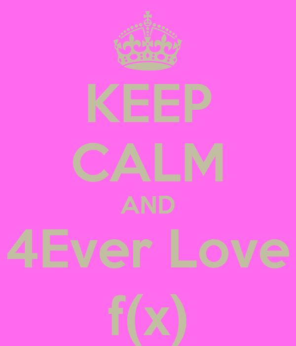 KEEP CALM AND 4Ever Love f(x)
