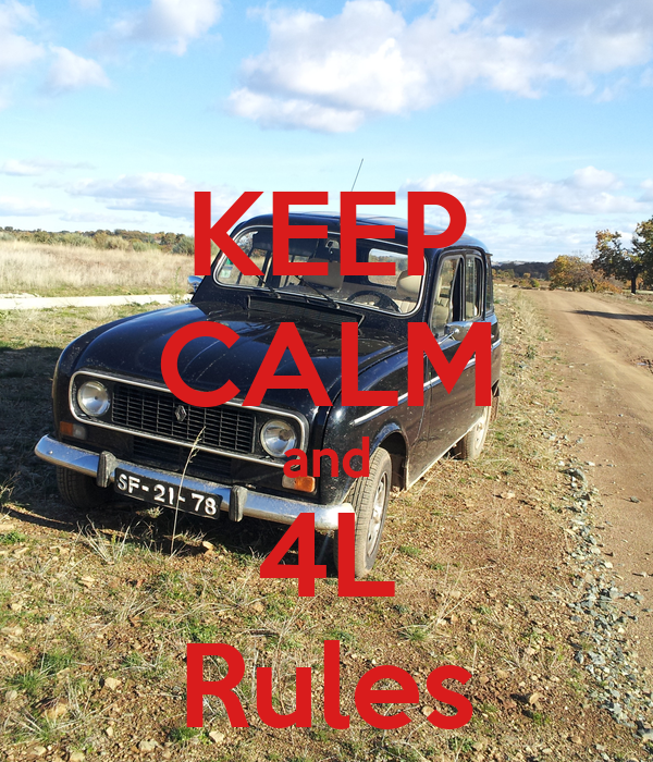 KEEP CALM and 4L Rules