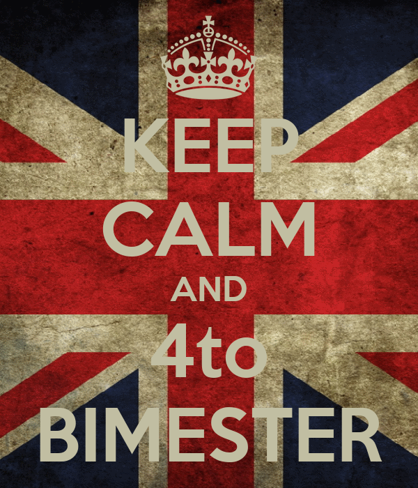 KEEP CALM AND 4to BIMESTER
