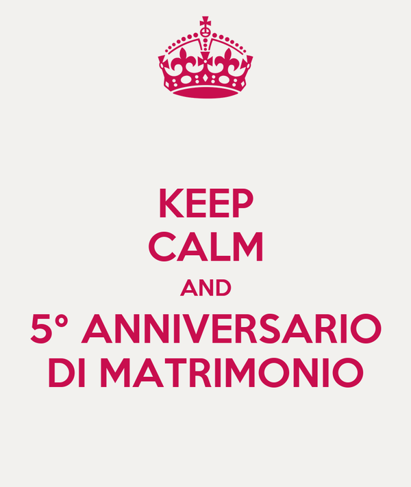 Quinto Anniversario Di Matrimonio.Keep Calm And 5 Anniversario Di Matrimonio Poster Matteo Keep