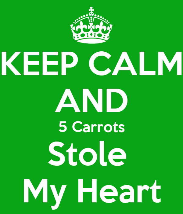 KEEP CALM AND 5 Carrots Stole  My Heart