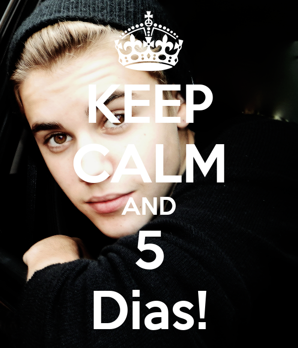 KEEP CALM AND 5 Dias!