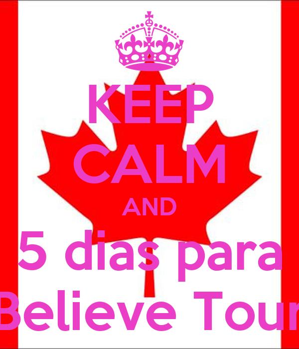 KEEP CALM AND 5 dias para Believe Tour