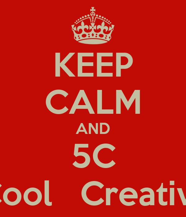 KEEP CALM AND 5C Cool   Creativr