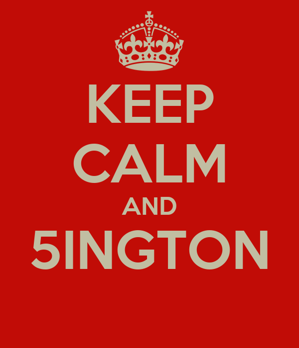 KEEP CALM AND 5INGTON