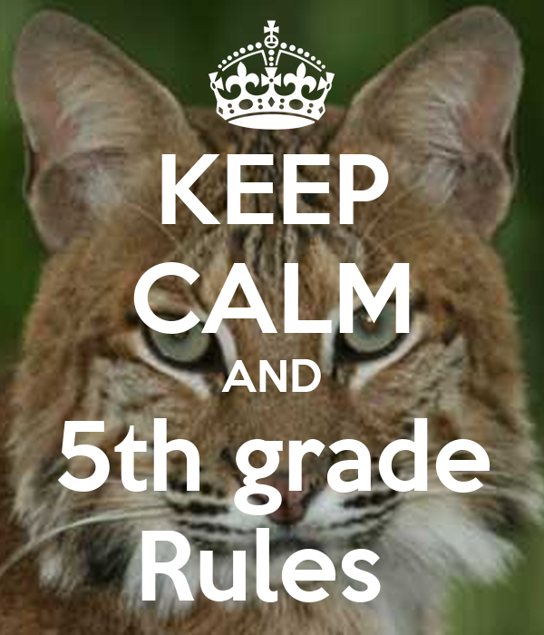 KEEP CALM AND 5th grade Rules