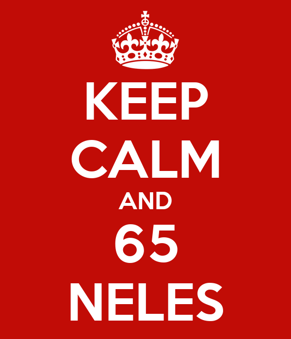 KEEP CALM AND 65 NELES