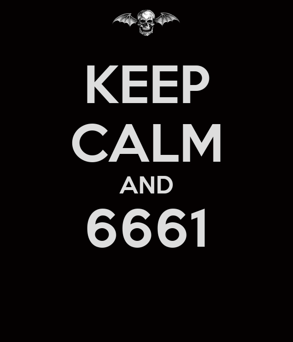 KEEP CALM AND 6661