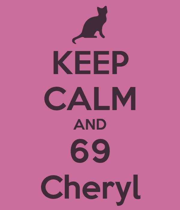 KEEP CALM AND 69 Cheryl