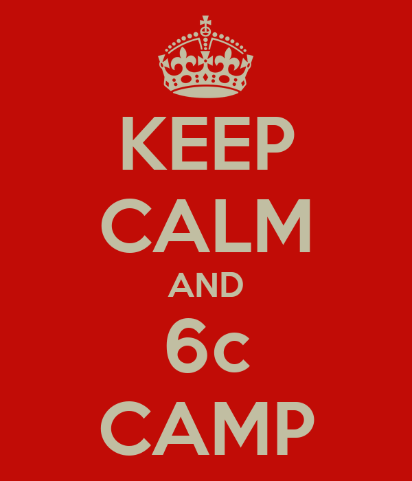 KEEP CALM AND 6c CAMP